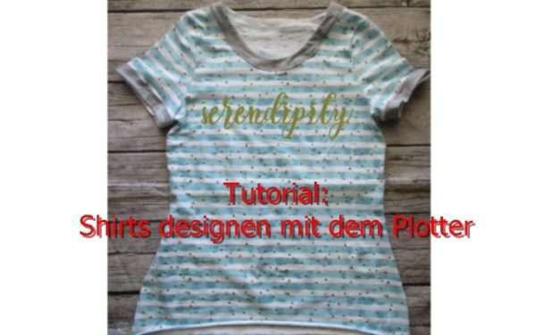 Tutorial: Shirts designen mit dem Plotter